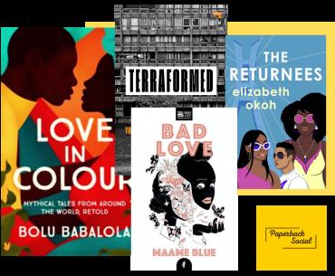 Black British Writers New Books Summer 2020 Maame Blue Bolu Babalola Elizabeth Okoh Joy White paperbacksocial