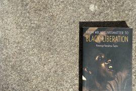 From #BlackLivesMatter to Black Liberation Keeanga-Yamahtta Taylor New York Times Haymarket books