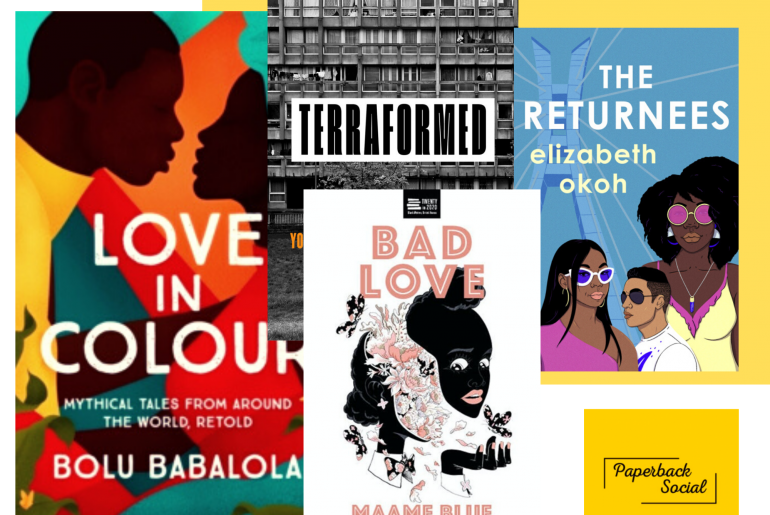 Black British Writers New Books Summer 2020 Maame Blue Bolu Babalola Elizabeth Okoh Joy White paperbacksocial