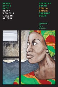 The Heart Of The Race Stella Dadzie Black British History Black History Month Black Women In Britain