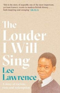 The Louder I Will Sing Lee Lawrence Black British History Cherry Groce
