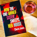 How The One Armed Sister Sweeps Her House Cherie Jones Tinder Press Headline books review