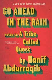 Go Ahead In The Rain A Tribe Called Quest Hanif Abdurraqib